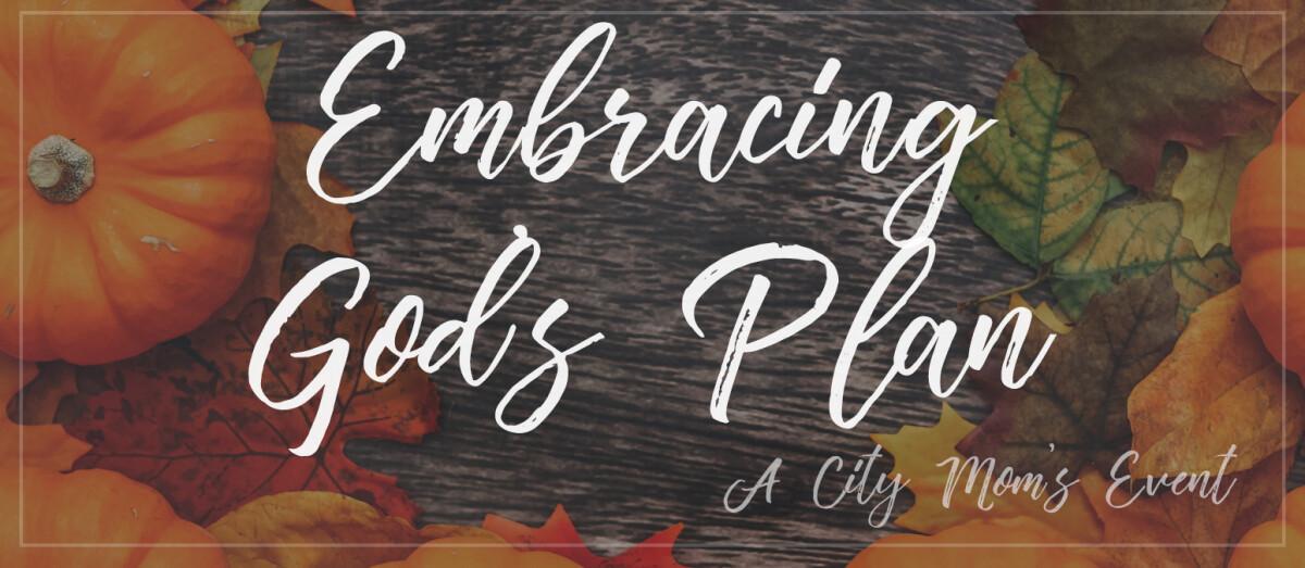 City Mom's: Embracing God's Plan