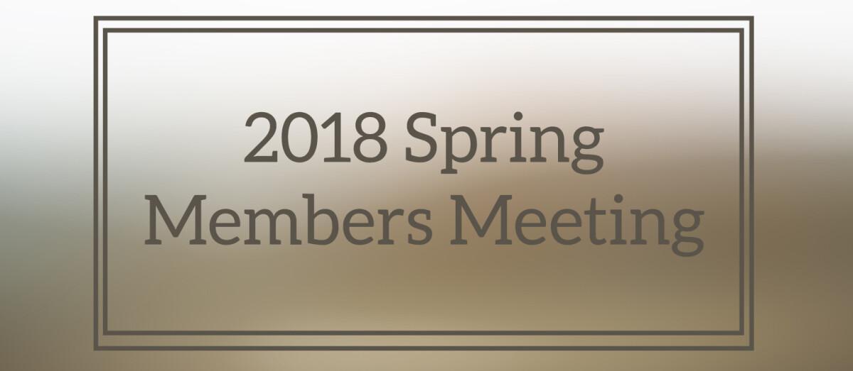 2018 Spring Members Meeting