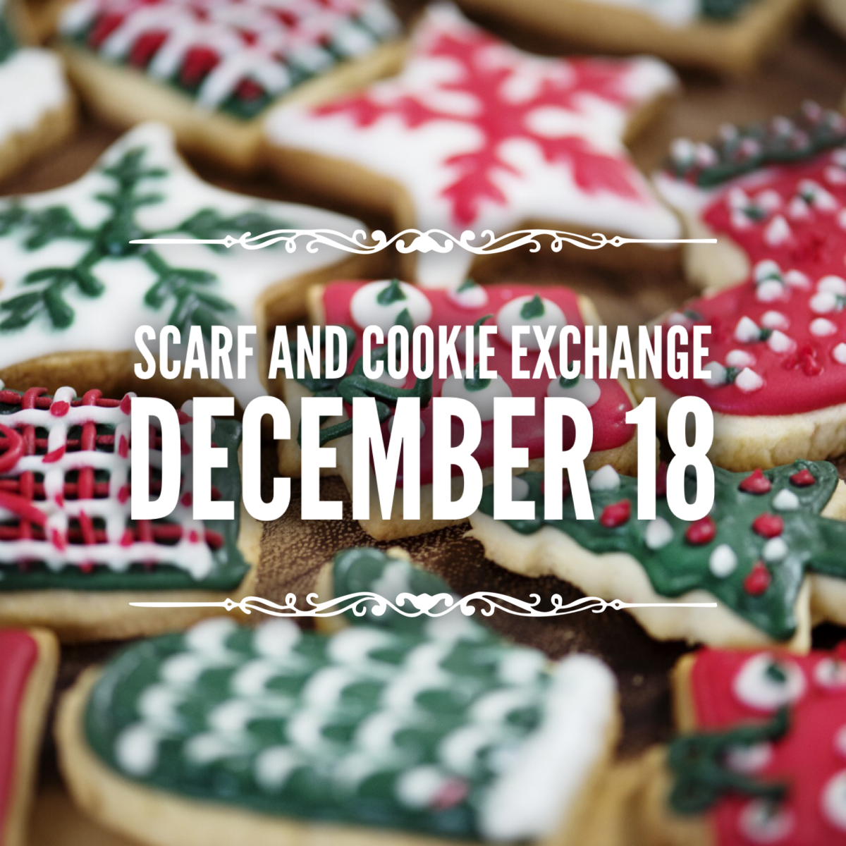 Scarf and Cookie Exchange